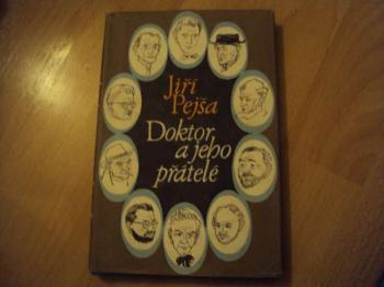 Doktor a jeho přátelé-J.Pejša
