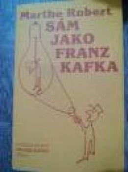 Sám jako Franz Kafka-Marthe Robert