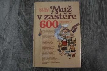 Muž v zástěře 600 receptů