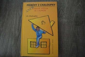Příběhy z Chaloupky aneb zdravá výživa je i humor-Vít Chaloupka