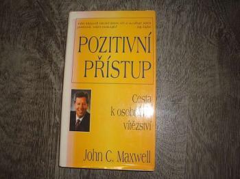 Pozitivní přístup-cesta k osobnímu vítězství-John C.Maxwell