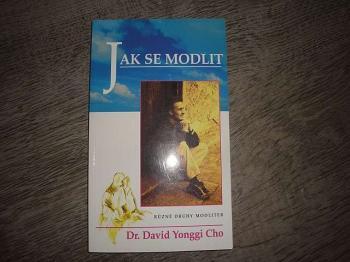 Jak se modlit-Dr.David Yonggi Cho