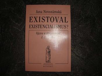 Existoval existencialismus?-Jana Novozámská