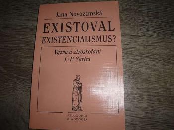 Existoval existencialismus?
