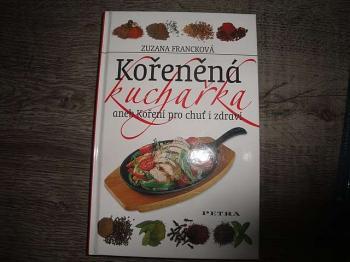 Kořeněná kuchařka aneb koření chuť i zdraví