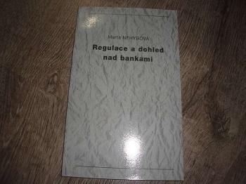 Regulace a dohled nad bankami-M.Nehybová
