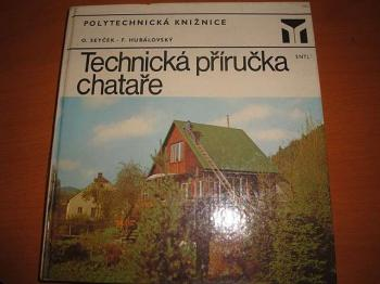 Technická příručka chataře-O.Seyček, F.Hubálovský