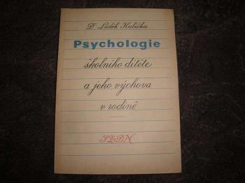 Psychologie školního dítětě a jeho výchova v rodině-Dr.L.Kubička