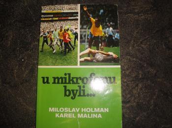U mikrofonu byli… Miloslav Holman, K.Malina