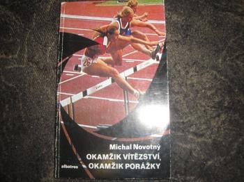 Okamžik vítězství , okamžik porážky-Michal Novotný