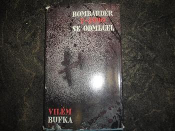Bombardér T-2990 se odmlčel-Vilém Bufka