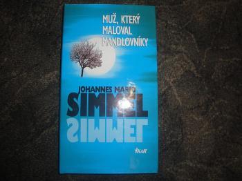 Muž, který maloval mandlovníky-J.M.Simmel
