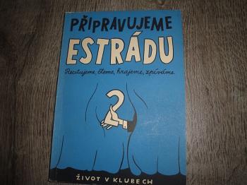 Připravujeme Estrádu 2