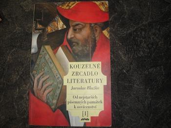 Kouzelné zrcadlo literatury-od nejstarších písemných památek k osvícení