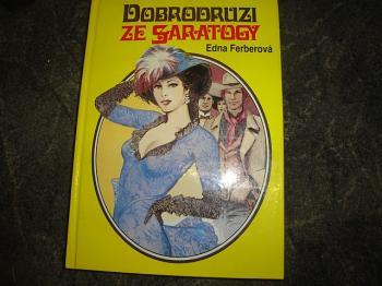 Dobrodruzi ze Saratogy-Edna Ferberová