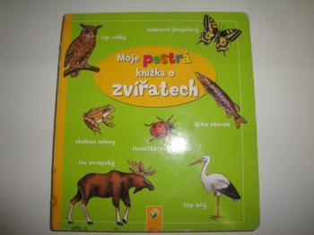 Moje pestrá knížka o zvířatech