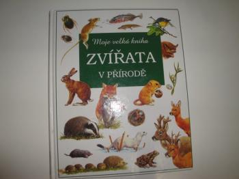 Moje velká kniha zvířata v přírodě