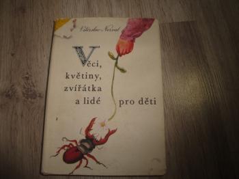 Věci, květiny, zvířátka a lidé pro děti-V.Nezval