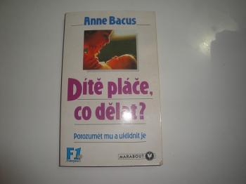Dítě pláče, co dělat?Anne Bacus