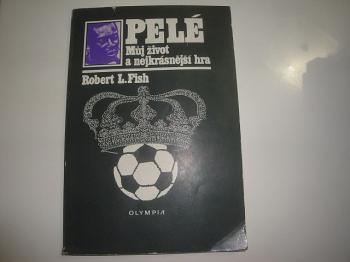 Pelé-můj život a nejkrásnější hra