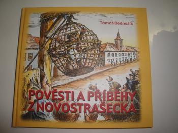 Pověsti a příběhy z Novostrašecka-Tomáš Bednařík