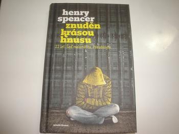 Znuděn krásou hnusu-Henry Spencer